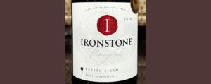 Отзыв о вине Ironstone petite sirah 2016