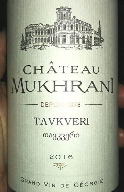 Отзыв о вине Chateau Mukhrani Tavkveri 2016