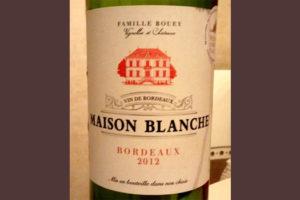 Отзыв о вине Maison Blanche 2012