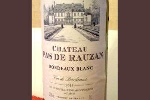 Отзыв о вине Chateau Pas de Rauzan blanc 2015