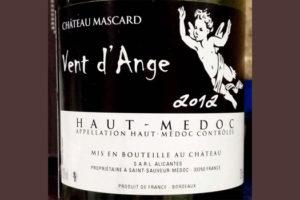 Отзыв о вине Chateau Mascard Vent d'Ange 2012