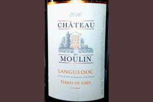 Отзыв о вине Chateau du Moulin Terres de Gres 2010