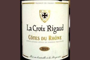 Отзыв о вине La Croix Rigaud Cotes du Rhone 2015