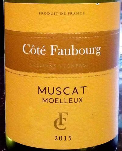 Отзыв о вине Cote Faubourg muscat moelleux 2015
