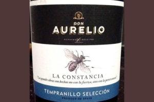 Отзыв о вине La Constancia don Aurelio tempranillo seleccion 2015