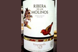 Отзыв о вине Ribera de los Molinos Tempranillo 2016