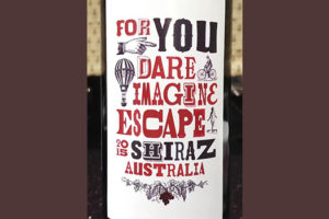 Отзыв о вине For you dare imagine ESCAPE shiraz 2015