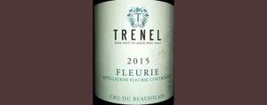 Отзыв о вине Trenel Fleurie cru du beaujolais 2015