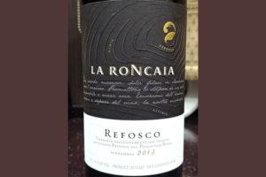 Отзыв о вине La Roncaia refosco 2013