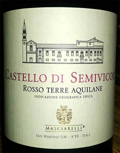 Отзыв о вине Masciarelli Castello di Semivicoli rosso Terre Aquilane 2015