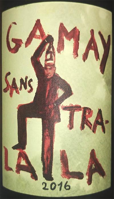 Отзыв о вине Gamay sans Tra-La-La 2016