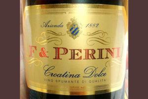 Отзыв об игристом вине F & Perini Croatina dolce rosso 2013