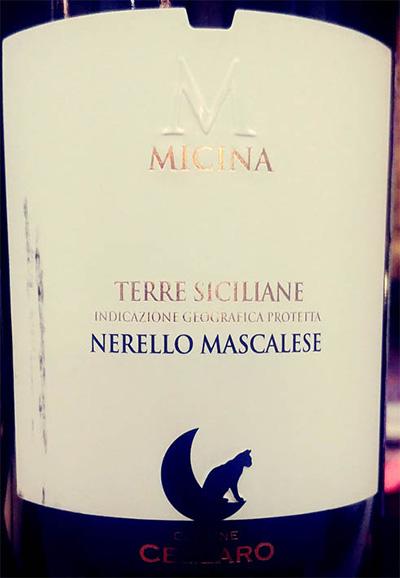 Отзыв о вине Cantine Cellaro Micina Nerello Mascalese Terre Siciliane 2017