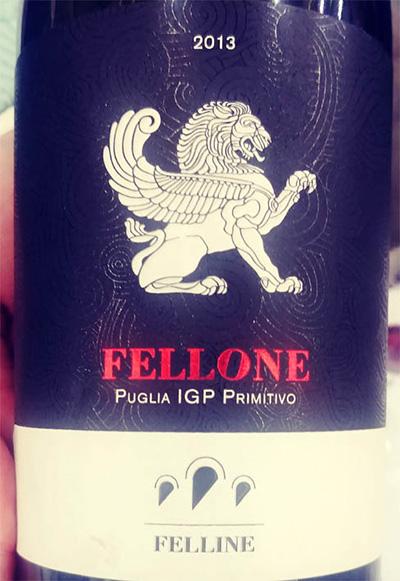 Отзыв о вине Felline Fellone Puglia IGP Primitivo 2013