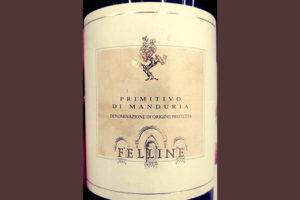 Отзыв о вине Felline Primitivo di Manduria 2017