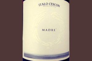 Отзыв о вине Italo Cescon Madre 2016