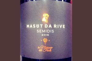 Отзыв о вине Masut da Rive Semidis 2015