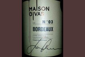 Отзыв о вине Maison Givas N 03 Bordeaux cuvee spiciale 2015