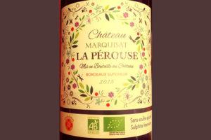 Отзыв о вине Chateau Marquesat La Perouse Bordeaux superior 2015