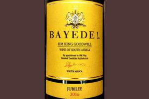 Отзыв о вине Bayede! HM King Goodwill Jubilee 2016