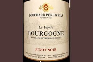 Отзыв о вине Bouchard Pere et Fils La Vignee Bourgogne Pinot Noir 2017