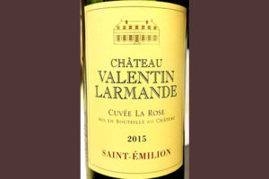 Отзыв о вине Chateau Valentin Larmande Cuvee la Rose Saint-Emilion 2015