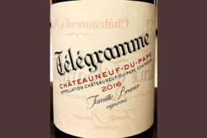 Отзыв о вине Famille Brunier Telegramme Chateauneuf du Pape rouge 2016