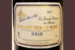 Отзыв о вине Gadais Pere et Fils Muscadet Sevre et Maine Sur Lie grande reserve du Moulin 2017