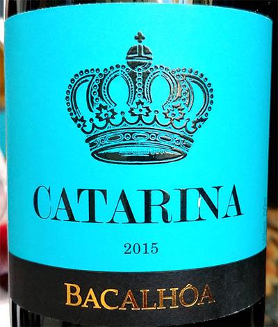 Отзыв о вине Bacalhoa Catarina tinto 2015
