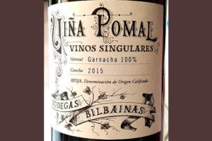 Отзыв о вине Bodegas Bilbainas Vina Pomal Vinos Singulares Garnacha 2015