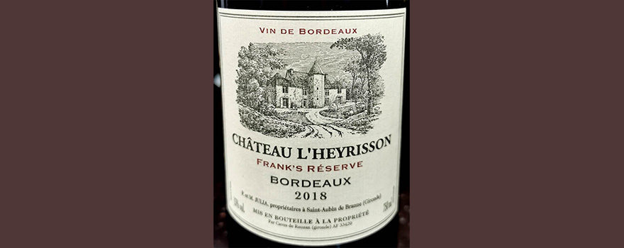 Отзыв о вине Chateau L'Heyrisson Frank's Reserve Bordeaux 2018