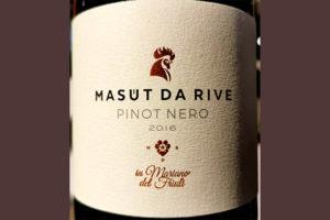 Отзыв о вине Masut da Rive Pinot Nero Mariano del Friuli 2016