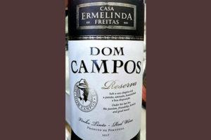Отзыв о вине Casa Ermelinda Freitas Dom Campos Reserva vinho tinto 2017