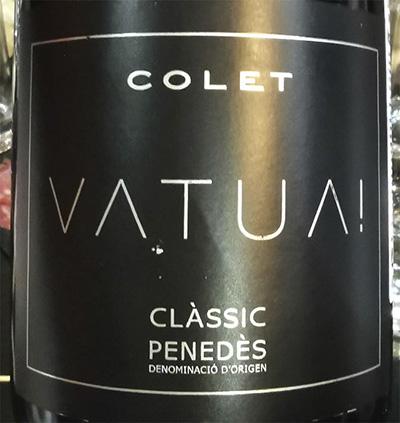 Colet Vatua! Classic Penedes 2018 Белое игристое вино экстра брют отзыв
