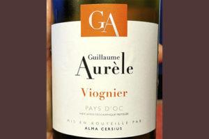 Guillaume Aurele Viognier Pays d'Oc 2020 Белое сухое вино отзыв