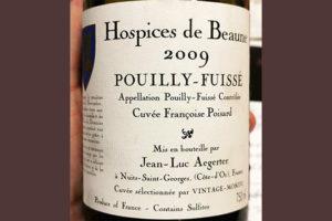 Jean-Luc Aegerter Hospices de Beaune Pouilly-Fuisse Cuvee Francoise Poisard 2009 Белое сухое вино отзыв