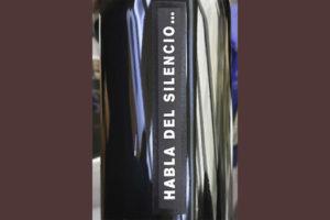 Habla del Silencio 2019 Красное сухое вино отзыв